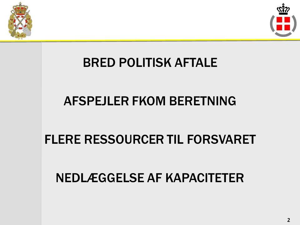 AFSPEJLER FKOM BERETNING FLERE RESSOURCER TIL FORSVARET