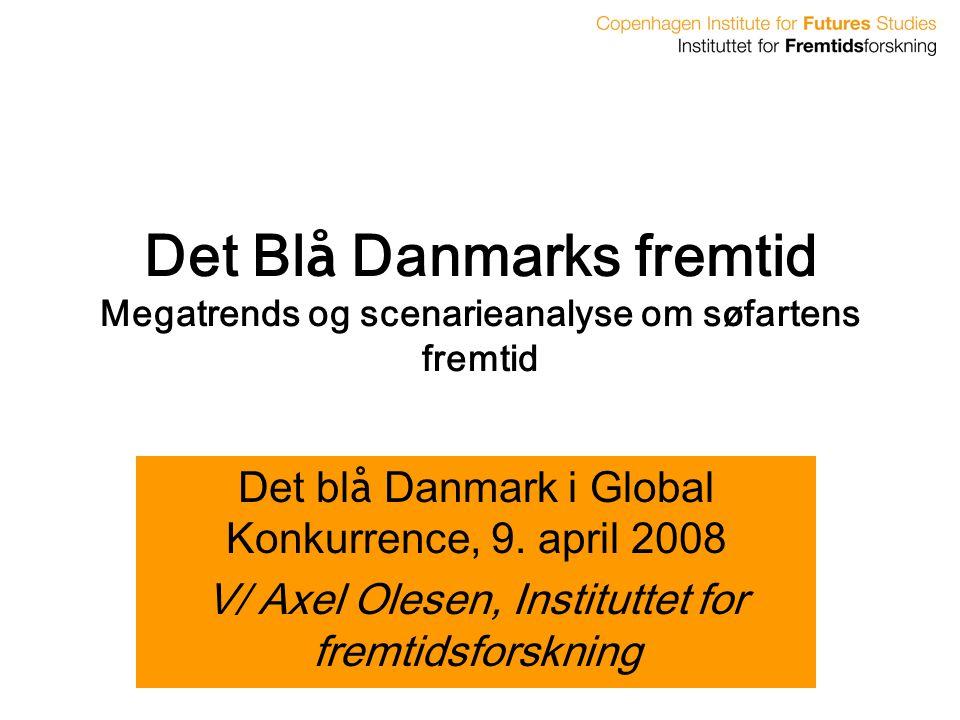 Det Blå Danmarks fremtid Megatrends og scenarieanalyse om søfartens fremtid