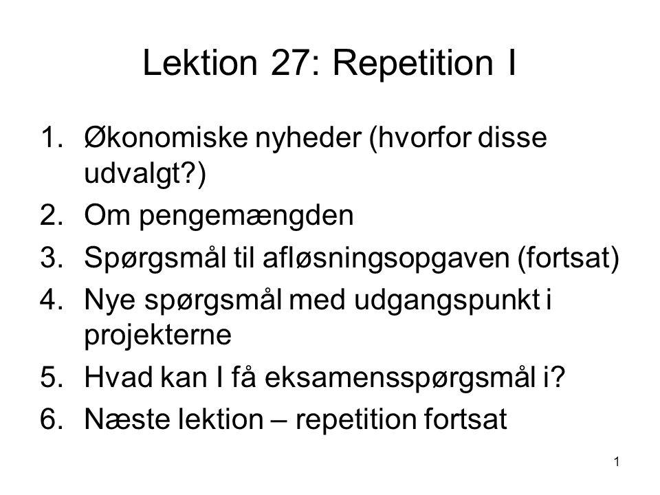 Lektion 27: Repetition I Økonomiske nyheder (hvorfor disse udvalgt )
