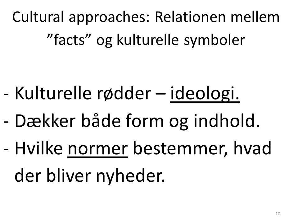 Cultural approaches: Relationen mellem facts og kulturelle symboler