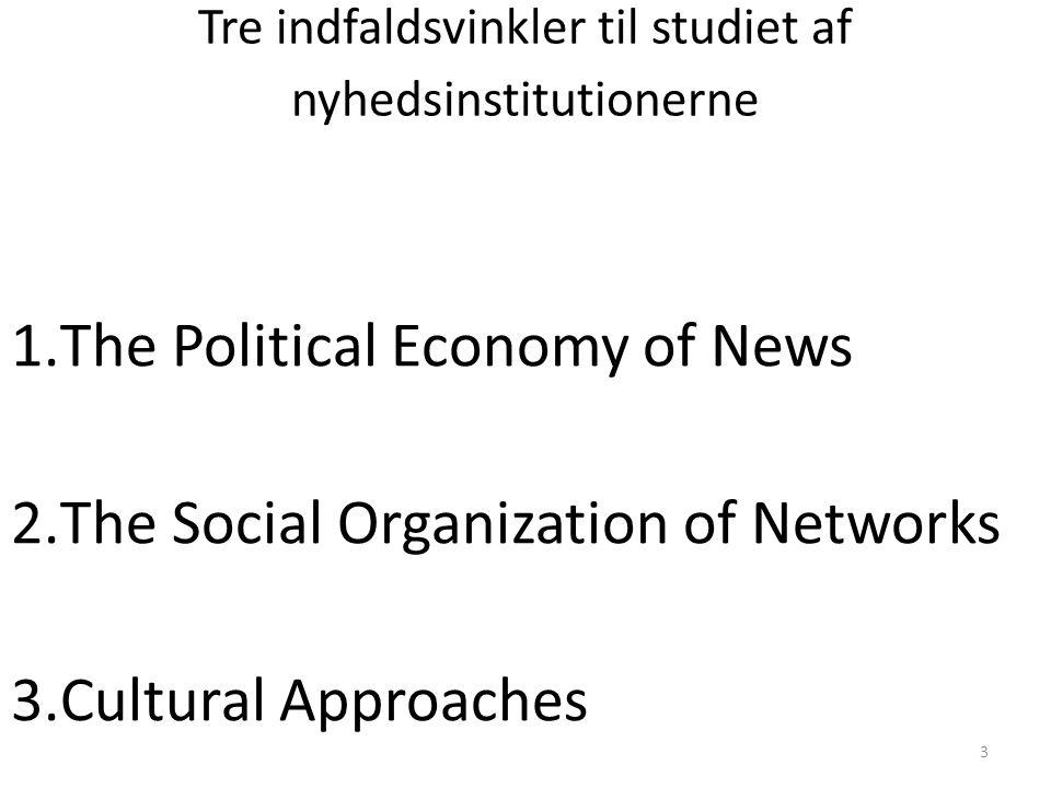 Tre indfaldsvinkler til studiet af nyhedsinstitutionerne