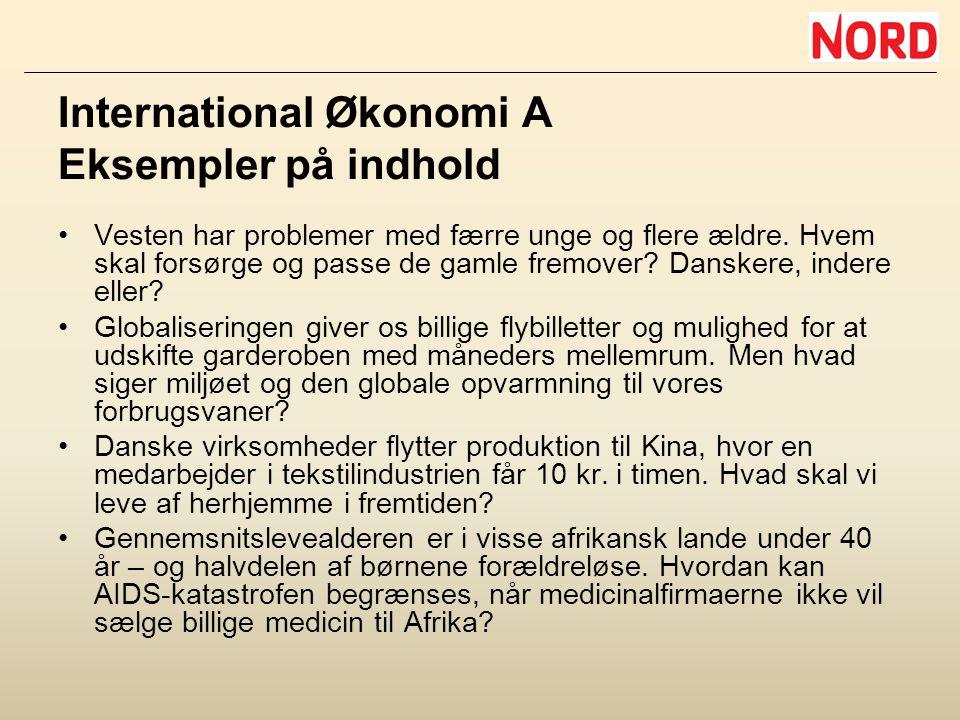 International Økonomi A Eksempler på indhold