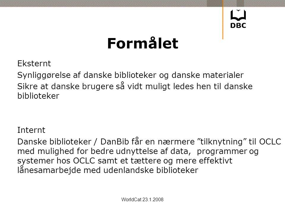 Formålet Eksternt. Synliggørelse af danske biblioteker og danske materialer.