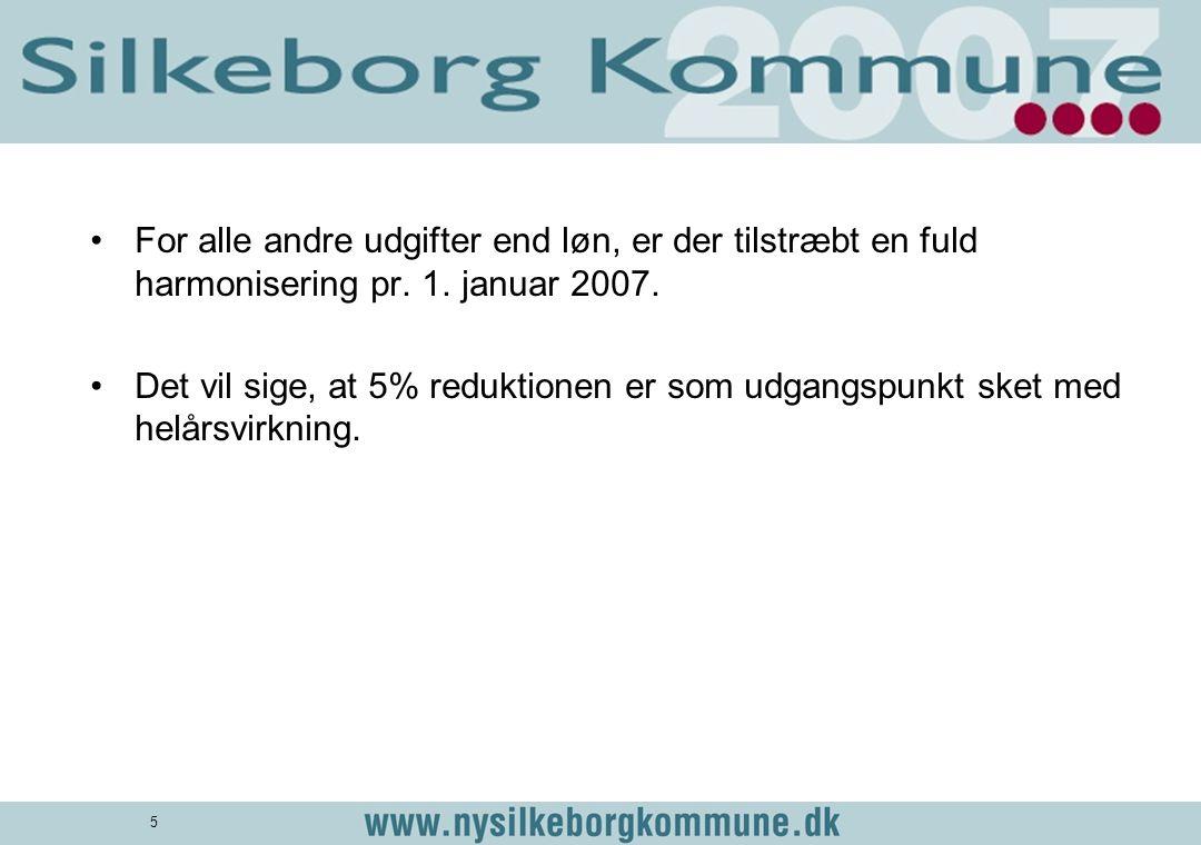 For alle andre udgifter end løn, er der tilstræbt en fuld harmonisering pr. 1. januar 2007.