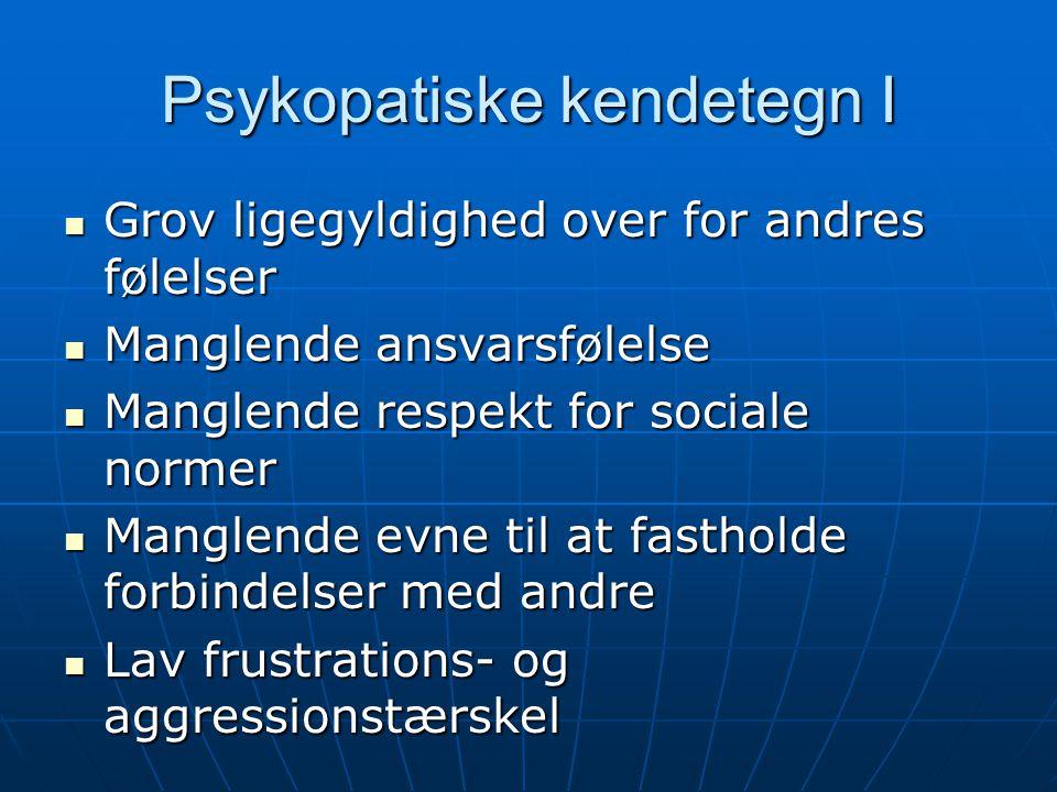 Psykopatiske kendetegn I