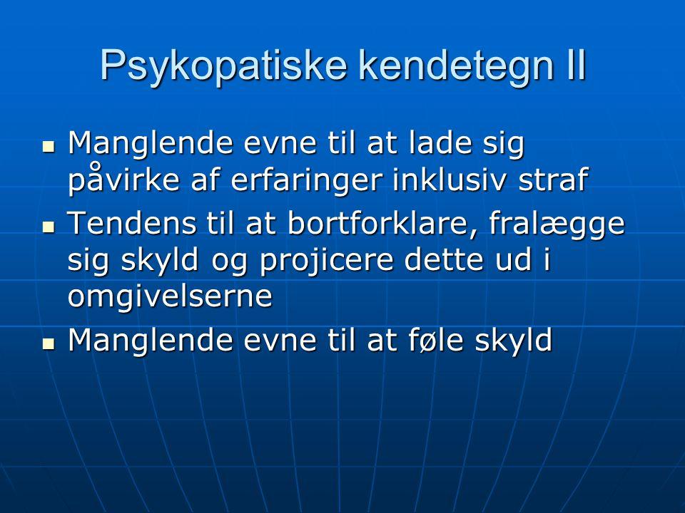 Psykopatiske kendetegn II