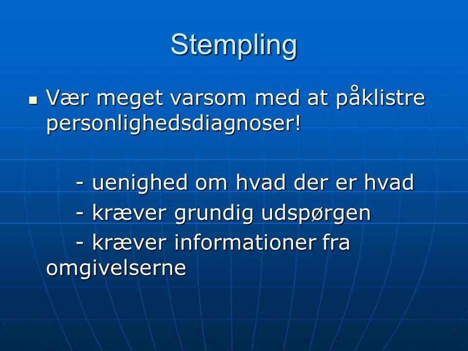 Stempling Vær meget varsom med at påklistre personlighedsdiagnoser!