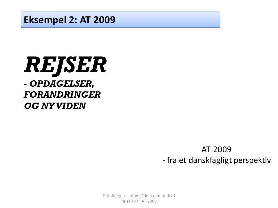 AT-2009 - fra et danskfagligt perspektiv