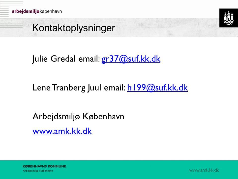 Kontaktoplysninger Julie Gredal email: gr37@suf.kk.dk. Lene Tranberg Juul email: h199@suf.kk.dk. Arbejdsmiljø København.