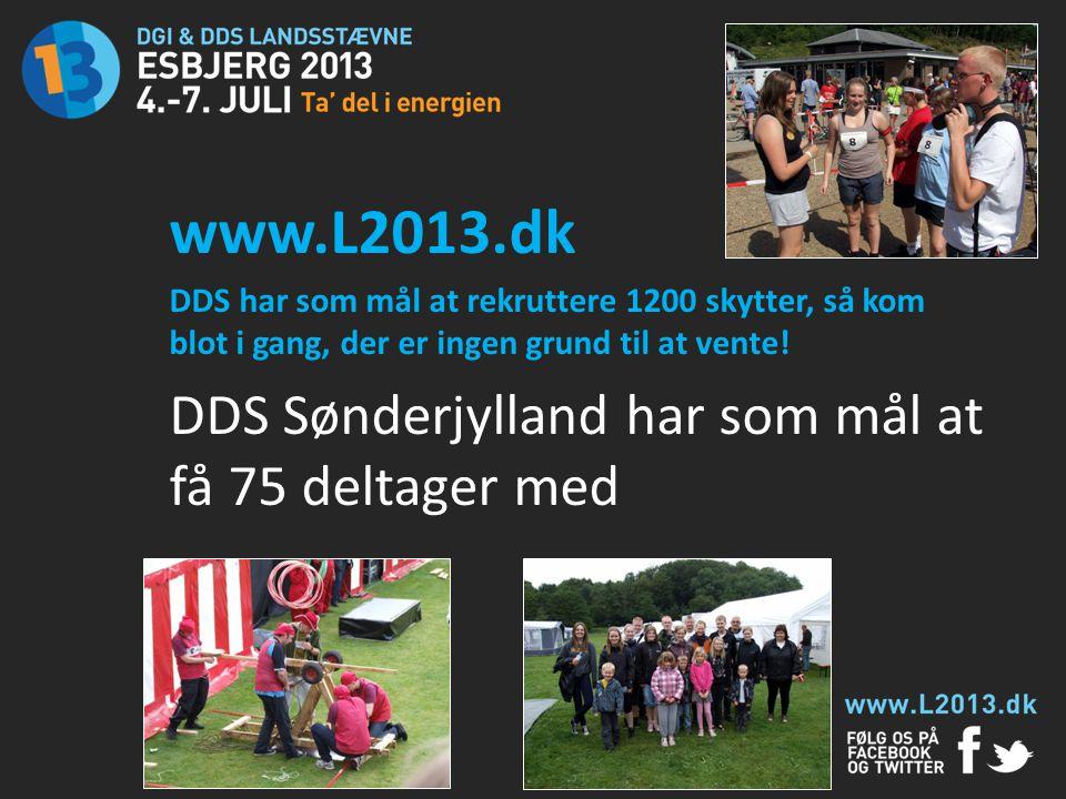 www.L2013.dk DDS Sønderjylland har som mål at få 75 deltager med