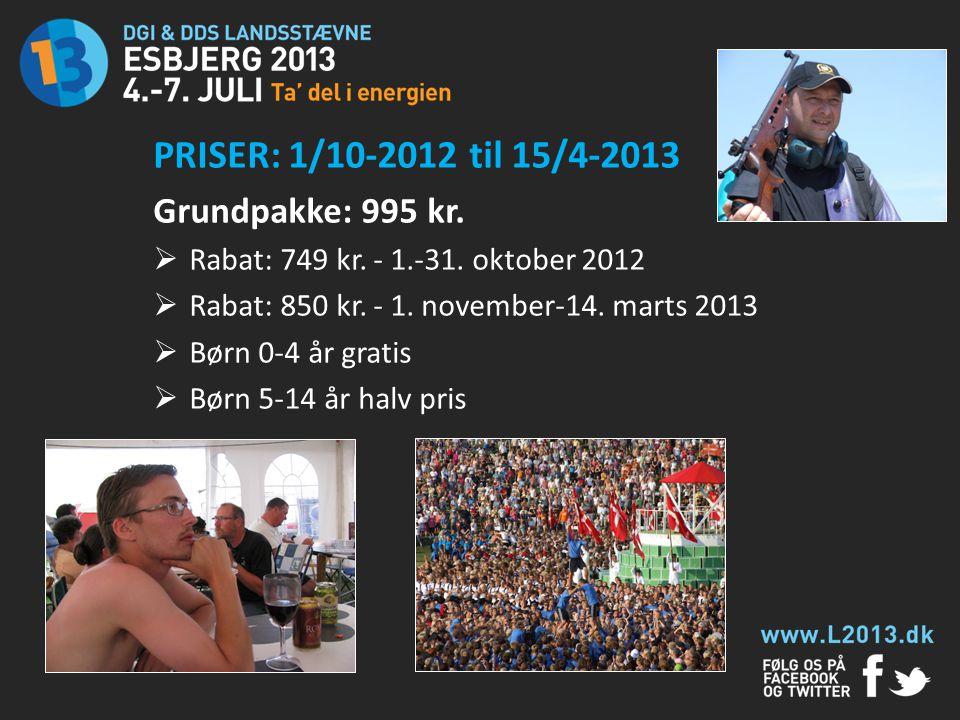 PRISER: 1/10-2012 til 15/4-2013 Grundpakke: 995 kr.