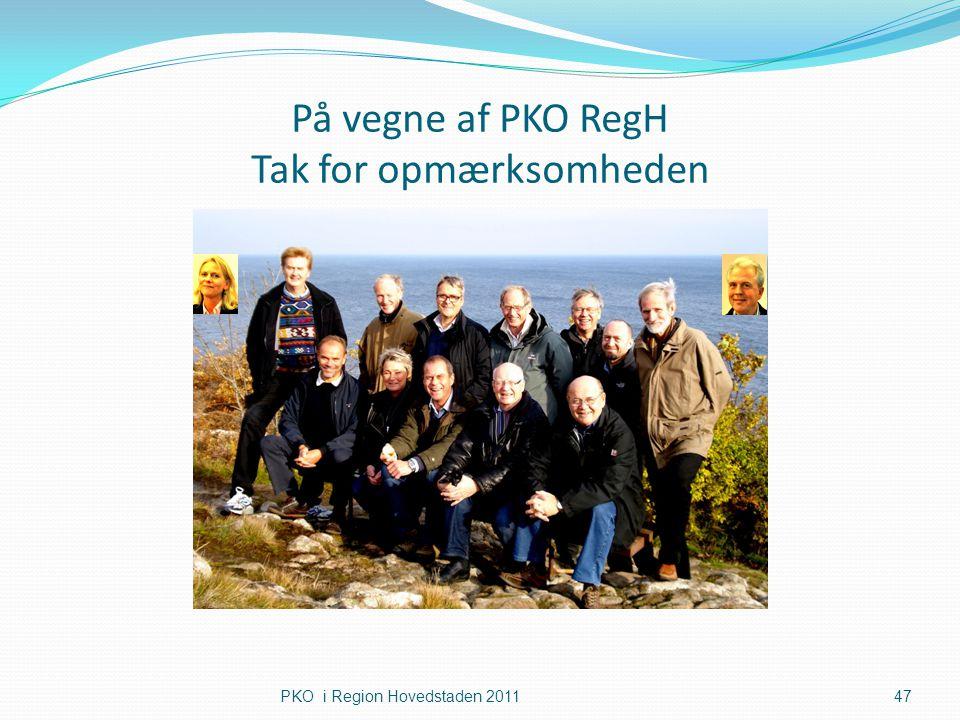 På vegne af PKO RegH Tak for opmærksomheden