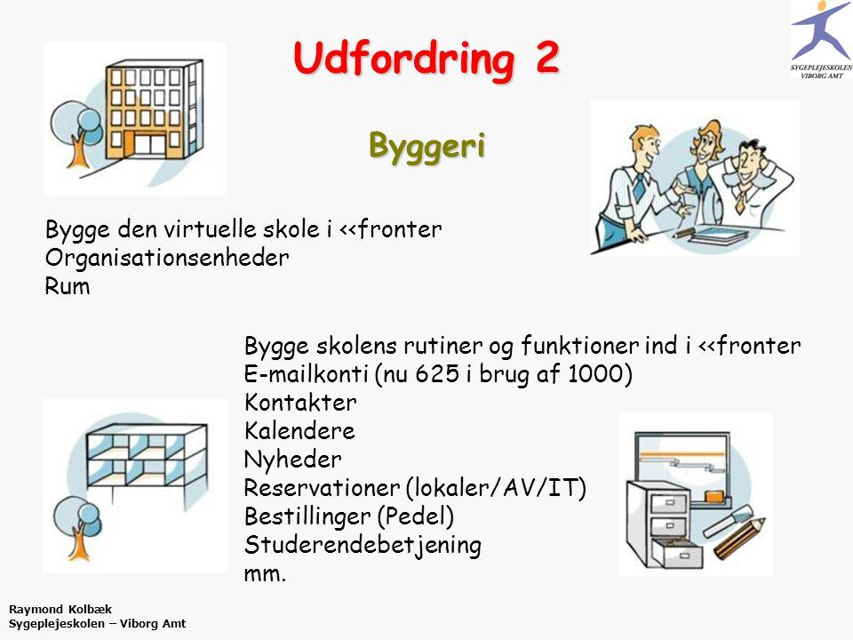 Udfordring 2 Byggeri Bygge den virtuelle skole i <<fronter