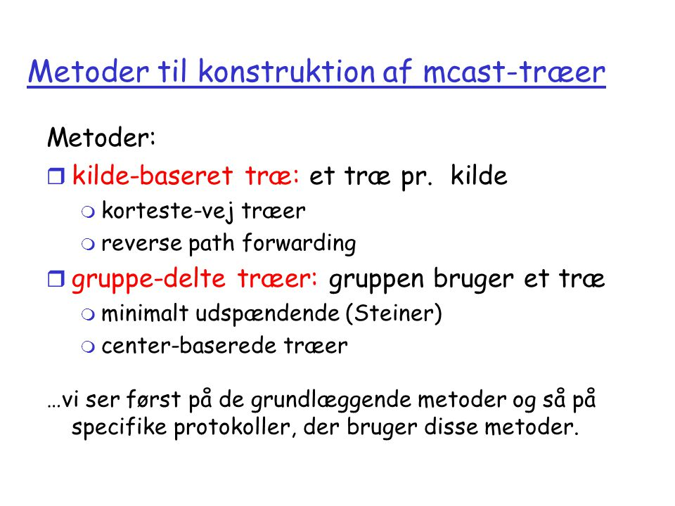 Metoder til konstruktion af mcast-træer
