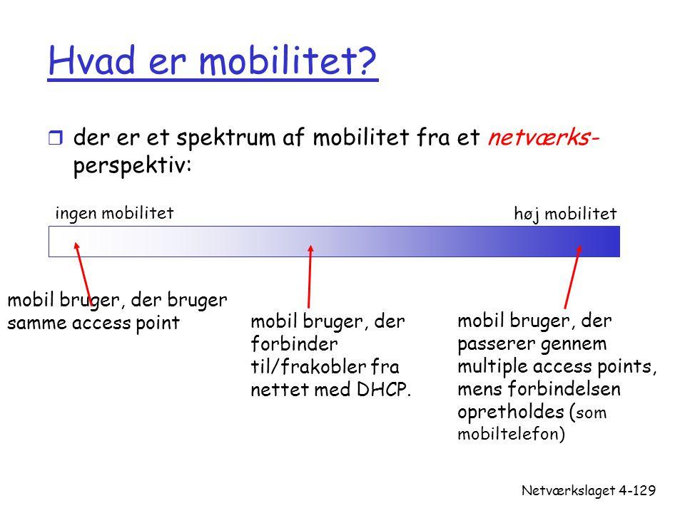 Hvad er mobilitet der er et spektrum af mobilitet fra et netværks- perspektiv: ingen mobilitet. høj mobilitet.