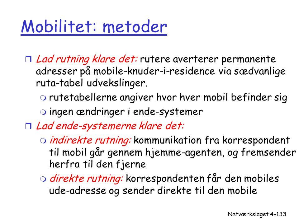 Mobilitet: metoder Lad rutning klare det: rutere averterer permanente adresser på mobile-knuder-i-residence via sædvanlige ruta-tabel udvekslinger.