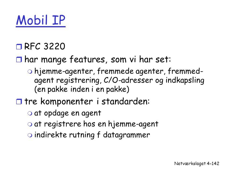 Mobil IP RFC 3220 har mange features, som vi har set: