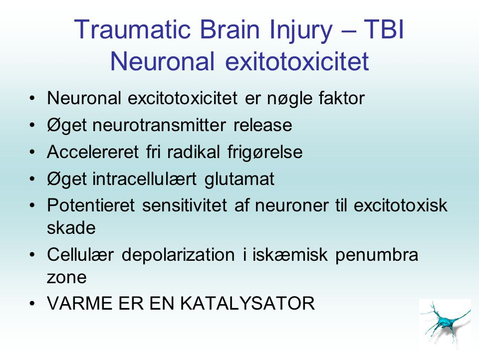 Traumatic Brain Injury – TBI Neuronal exitotoxicitet