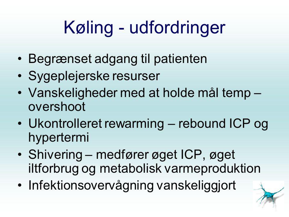 Køling - udfordringer Begrænset adgang til patienten