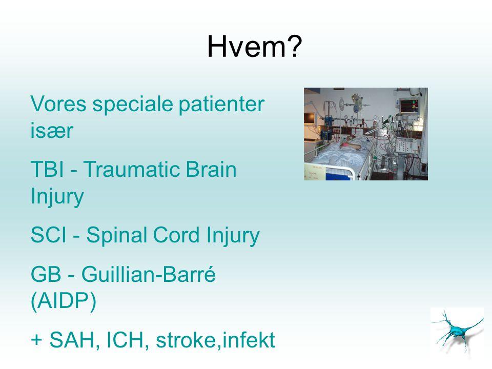 Hvem Vores speciale patienter især TBI - Traumatic Brain Injury