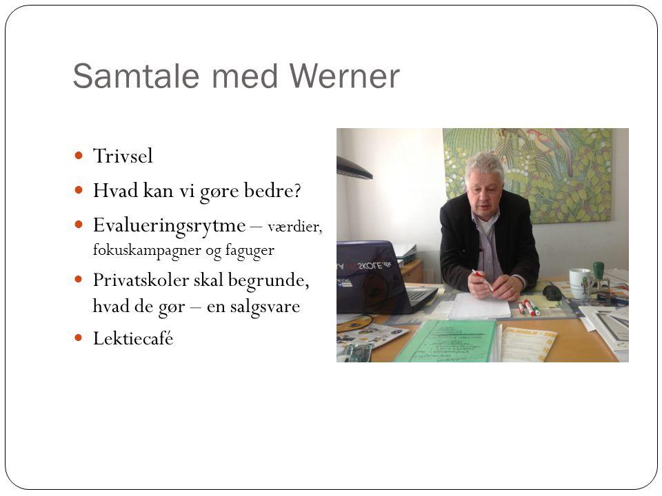 Samtale med Werner Trivsel Hvad kan vi gøre bedre