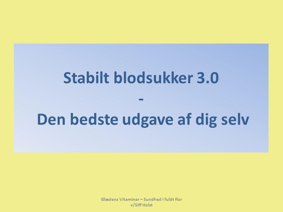 Stabilt blodsukker 3.0 - Den bedste udgave af dig selv