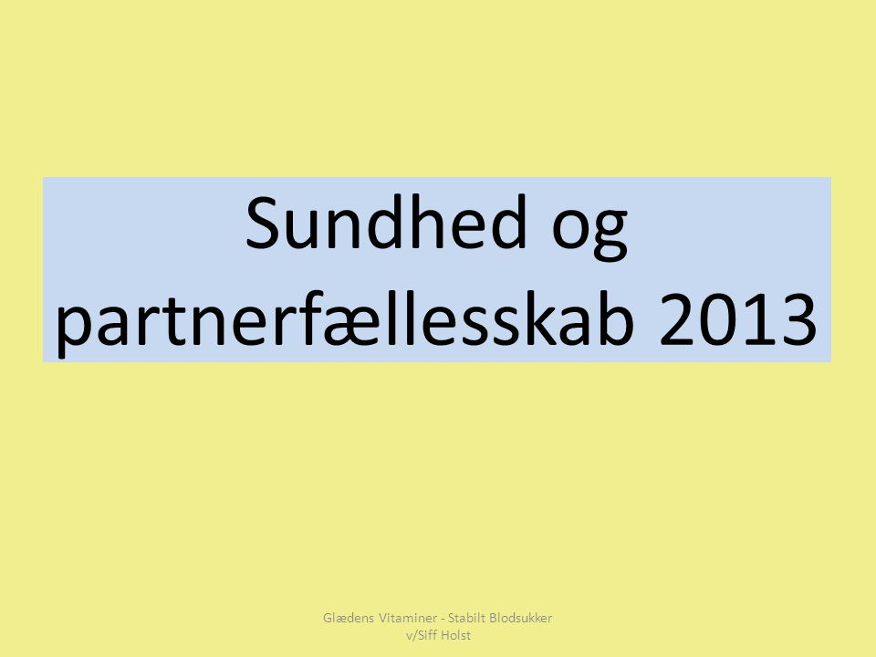 Sundhed og partnerfællesskab 2013