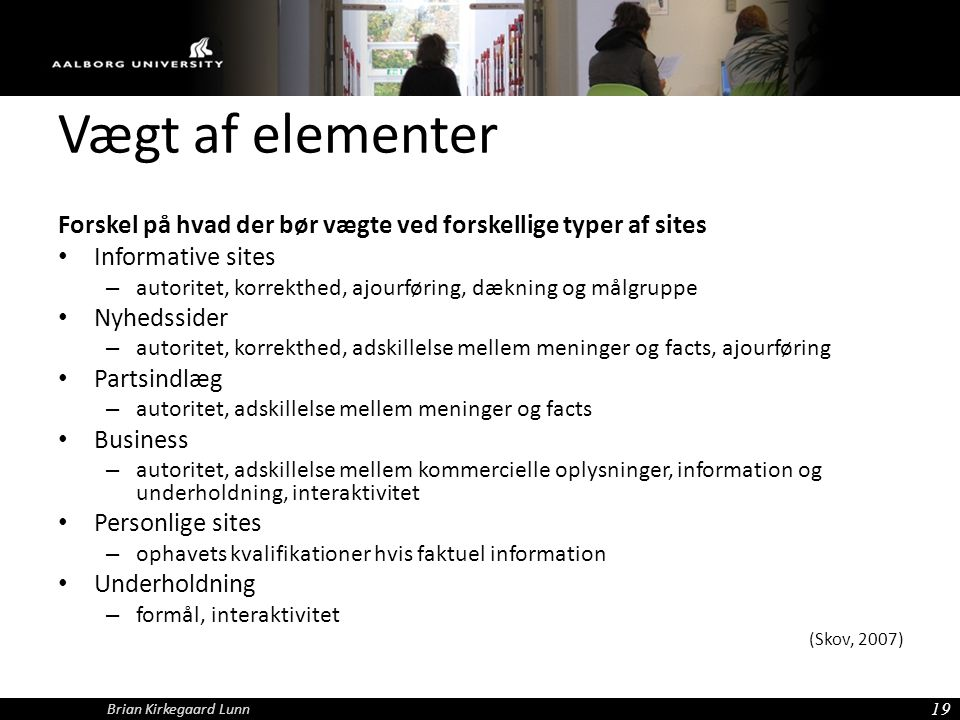 Vægt af elementer Forskel på hvad der bør vægte ved forskellige typer af sites. Informative sites.