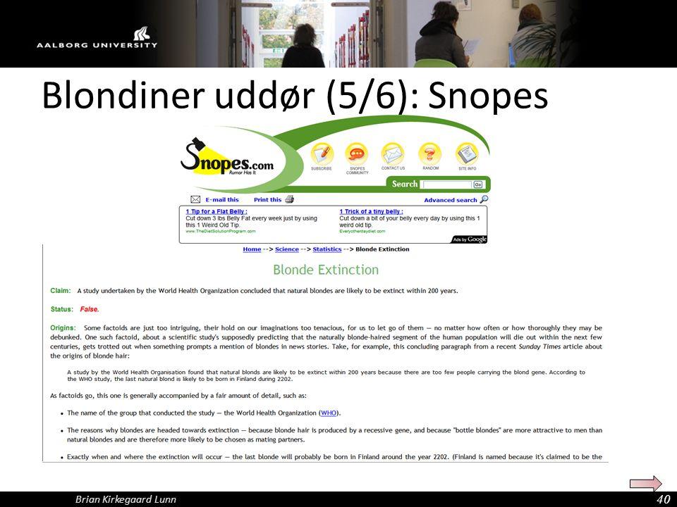 Blondiner uddør (5/6): Snopes