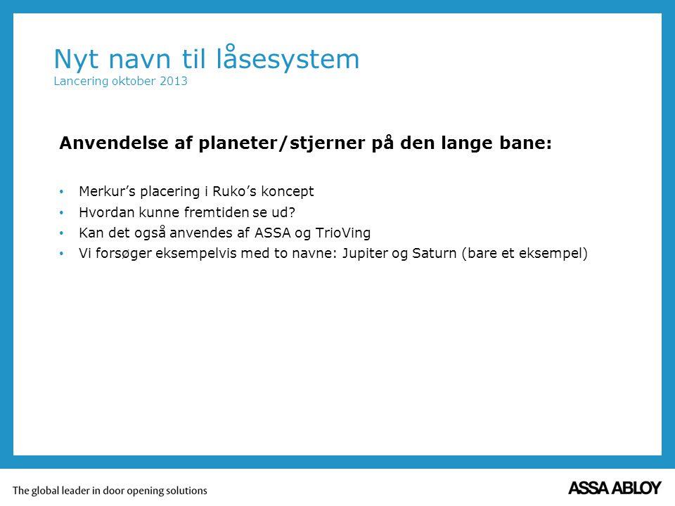 Nyt navn til låsesystem Lancering oktober 2013