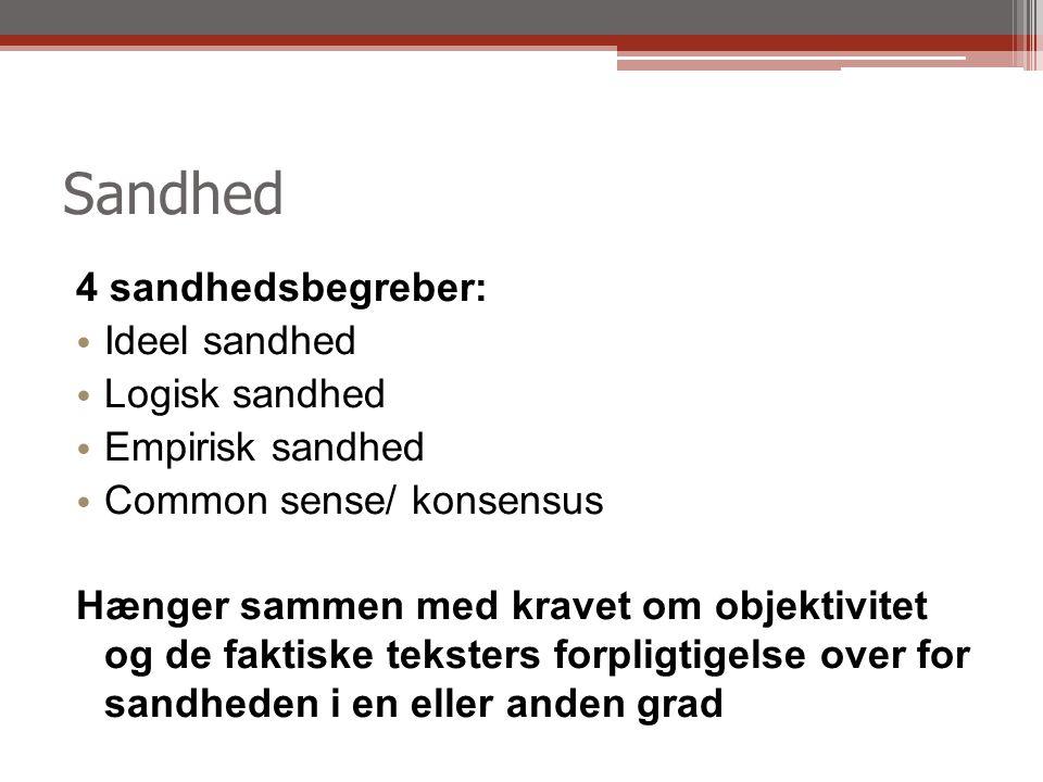 Sandhed 4 sandhedsbegreber: Ideel sandhed Logisk sandhed