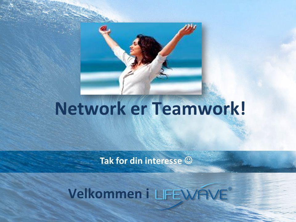 Network er Teamwork! Tak for din interesse  Velkommen i