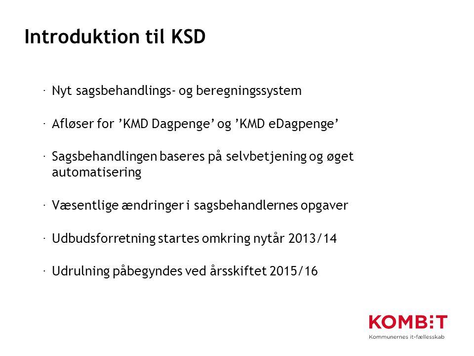 Introduktion til KSD Nyt sagsbehandlings- og beregningssystem
