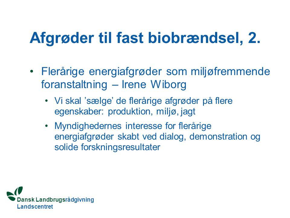 Afgrøder til fast biobrændsel, 2.