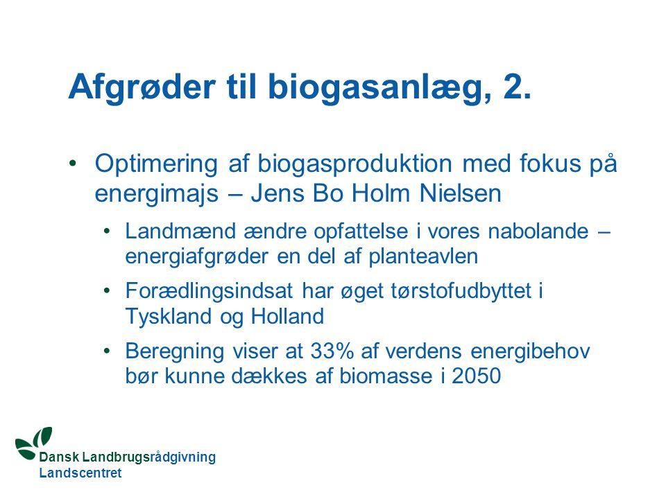 Afgrøder til biogasanlæg, 2.