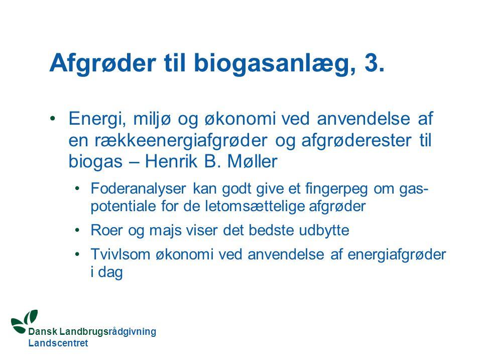Afgrøder til biogasanlæg, 3.