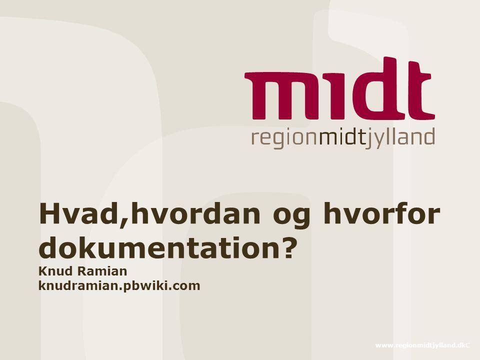 Hvad,hvordan og hvorfor dokumentation. Knud Ramian knudramian. pbwiki