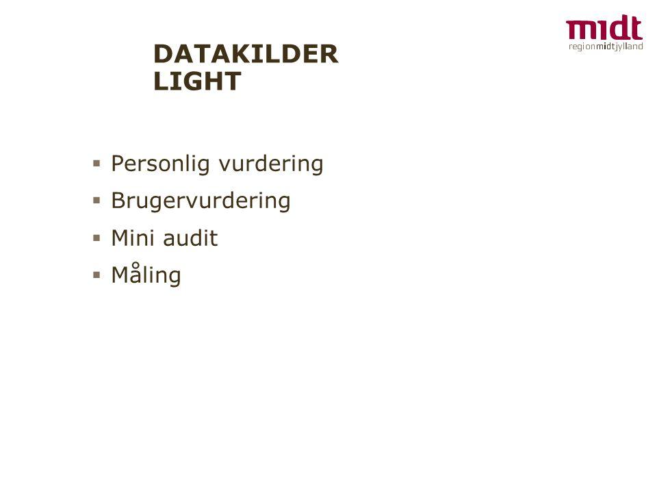 DATAKILDER LIGHT Personlig vurdering Brugervurdering Mini audit Måling