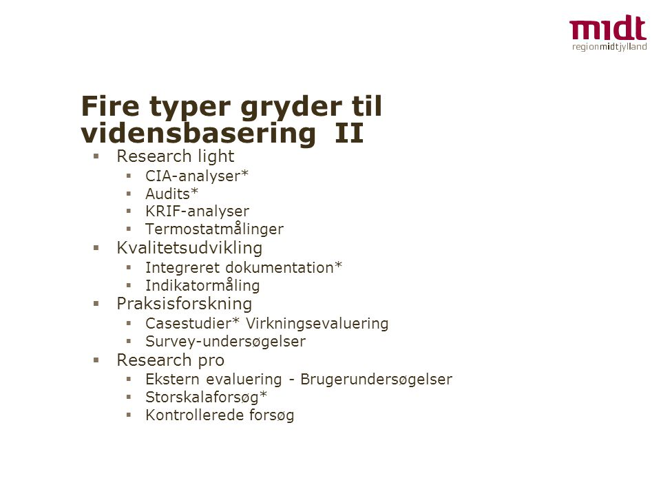 Fire typer gryder til vidensbasering II