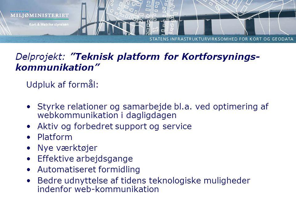 Delprojekt: Teknisk platform for Kortforsynings-kommunikation
