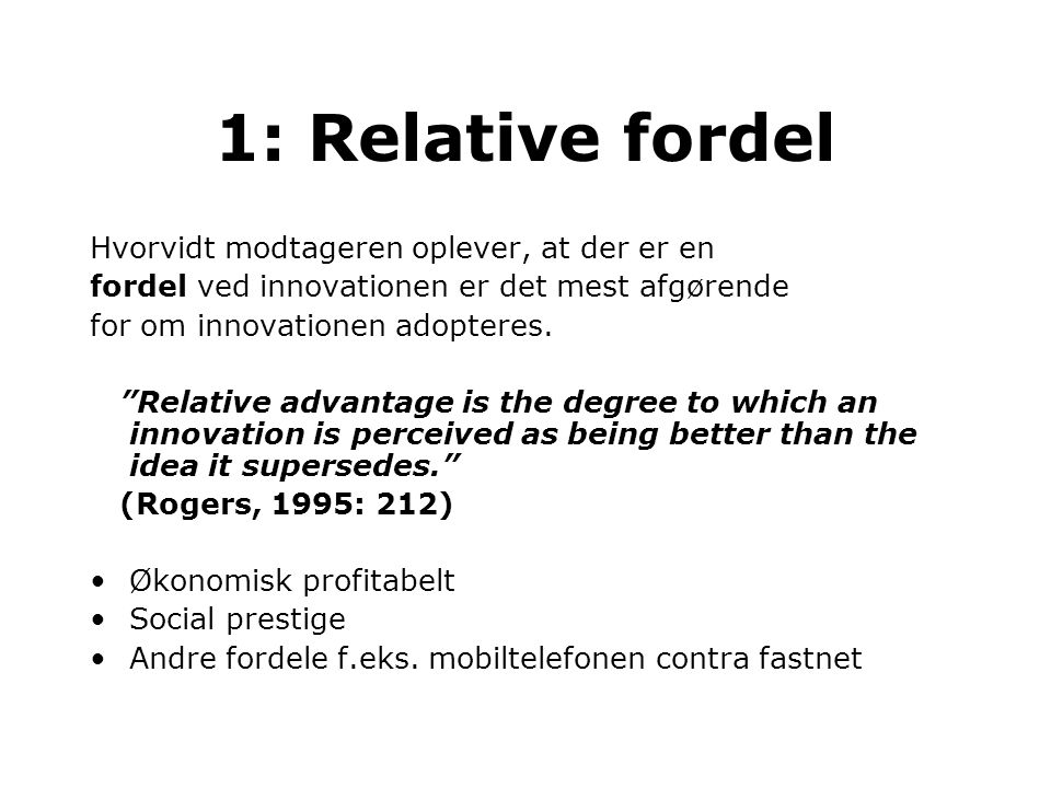 1: Relative fordel Hvorvidt modtageren oplever, at der er en