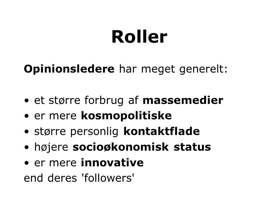 Roller Opinionsledere har meget generelt: