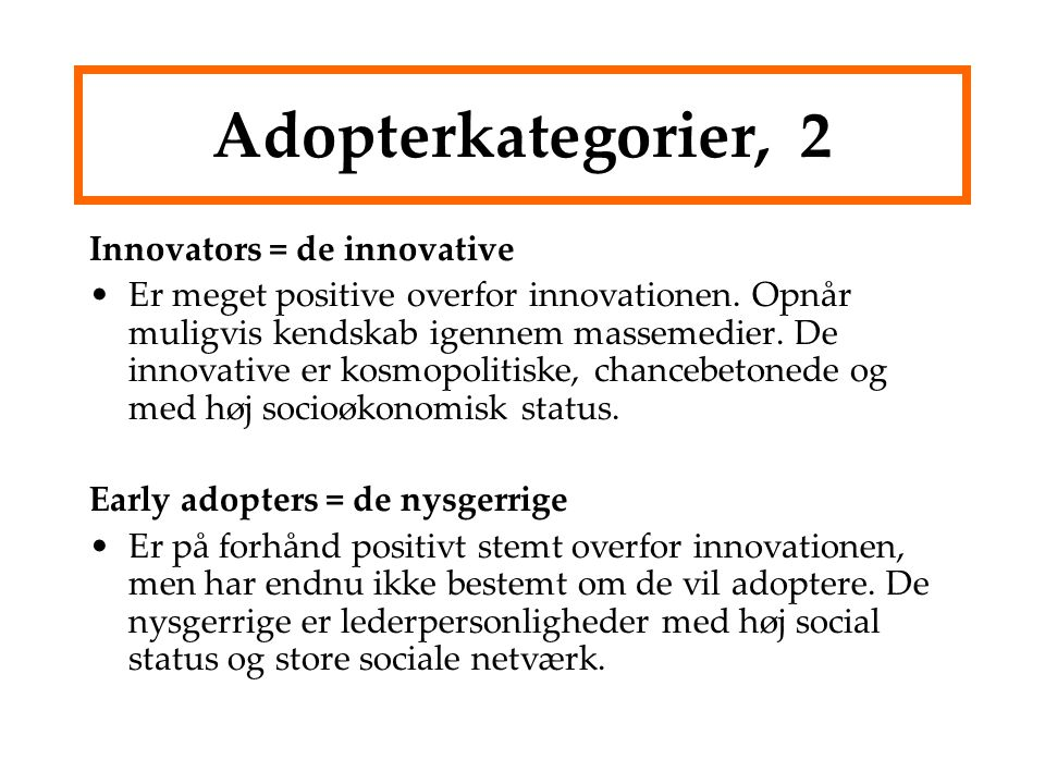 Adopterkategorier, 2 Innovators = de innovative