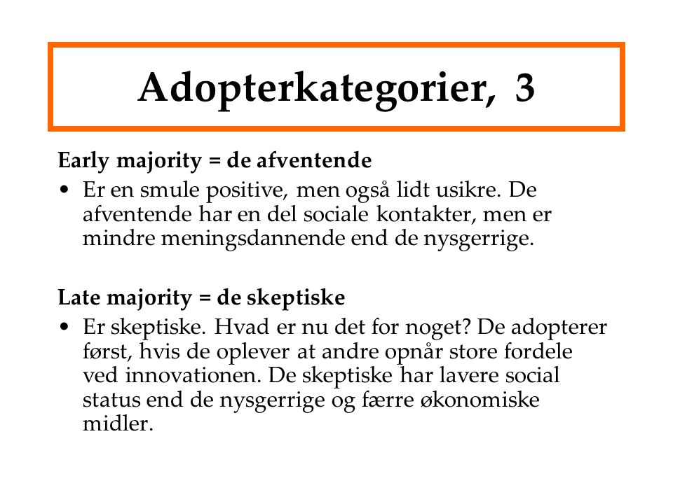 Adopterkategorier, 3 Early majority = de afventende