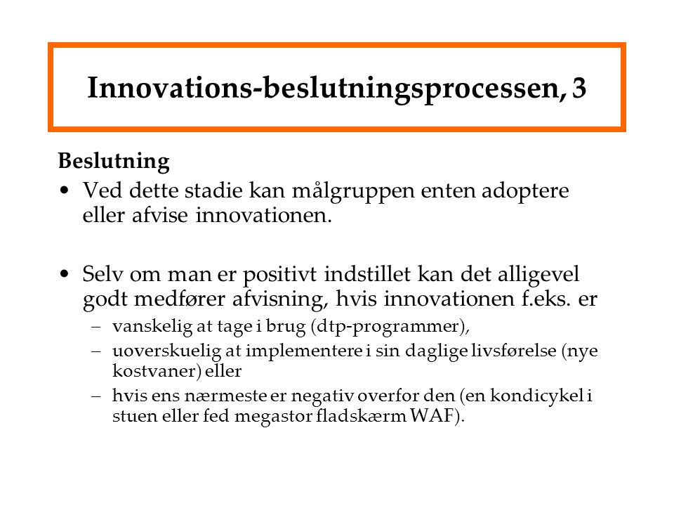 Innovations-beslutningsprocessen, 3
