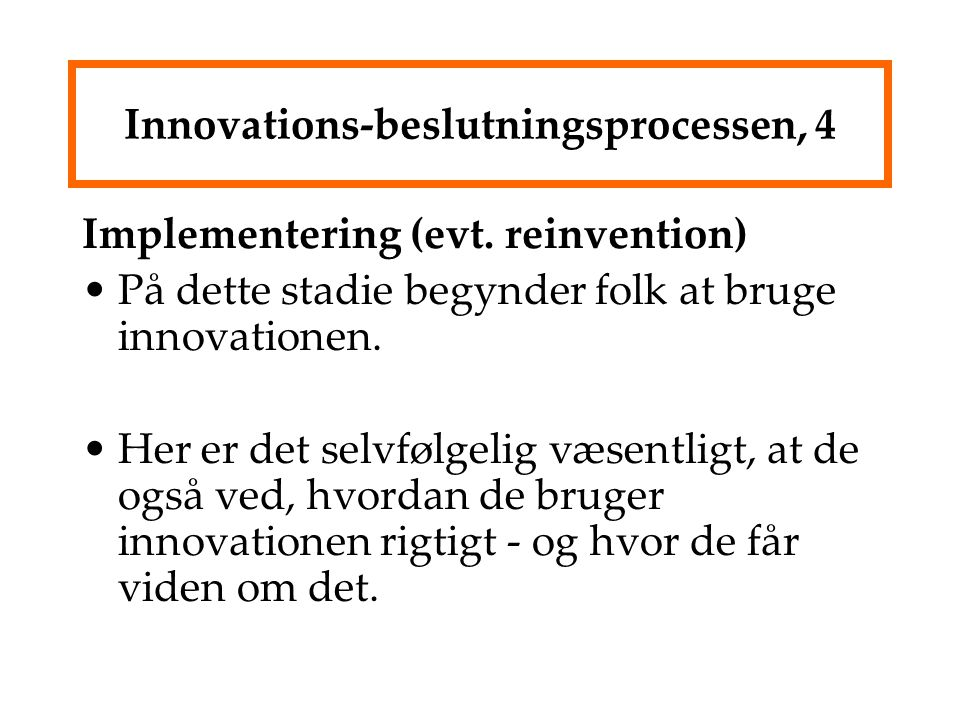 Innovations-beslutningsprocessen, 4