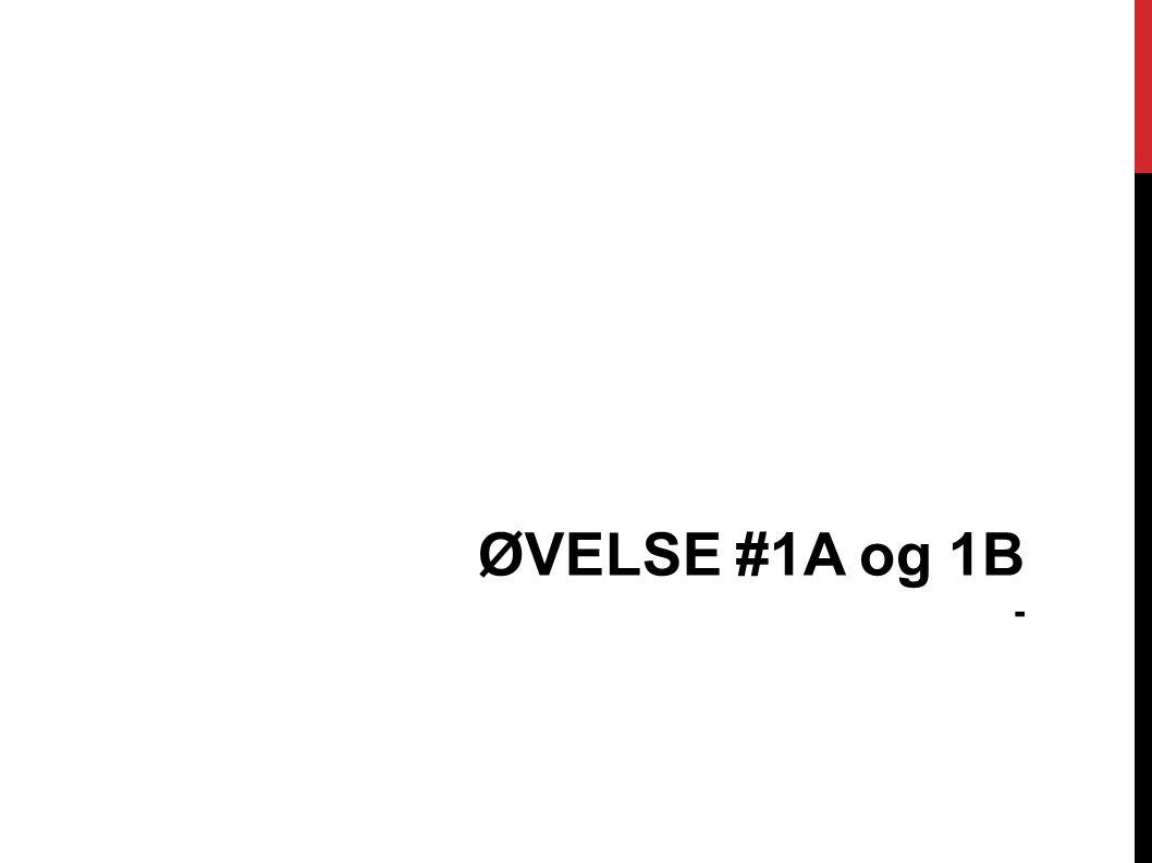 ØVELSE #1A og 1B -