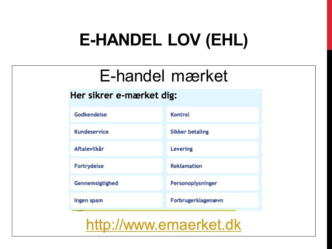 E-handel lov (EHL) E-handel mærket http://www.emaerket.dk