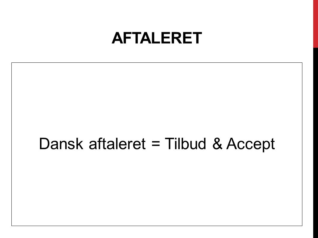 Dansk aftaleret = Tilbud & Accept