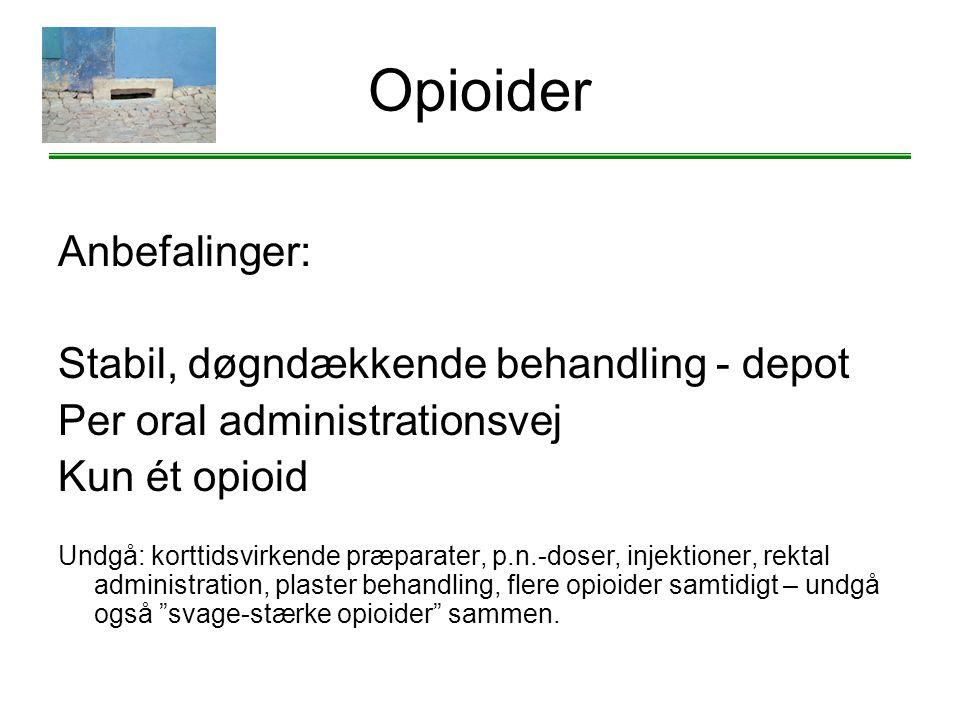 Opioider Anbefalinger: Stabil, døgndækkende behandling - depot